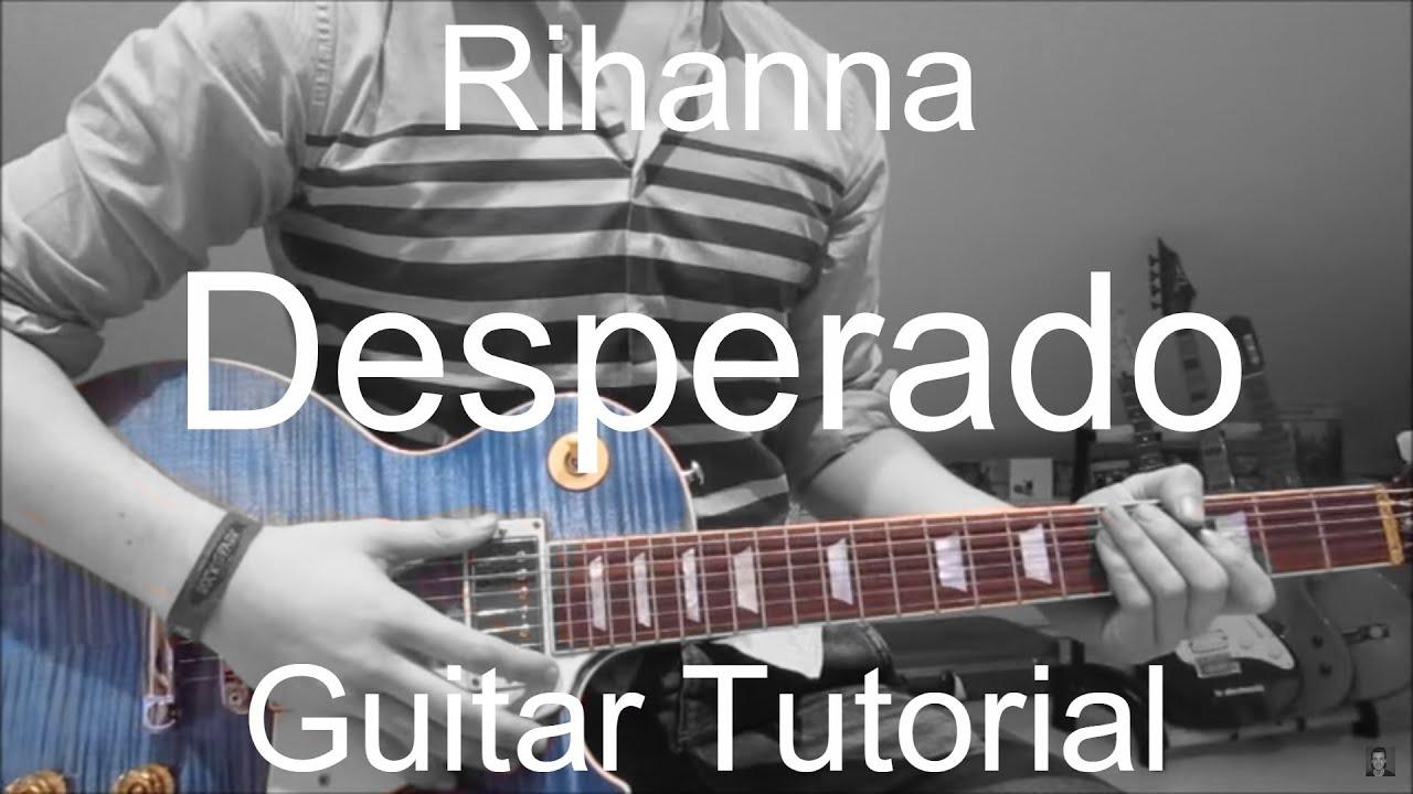 Rihanna Desperado Guitar Tutoriallesson188 Youtube