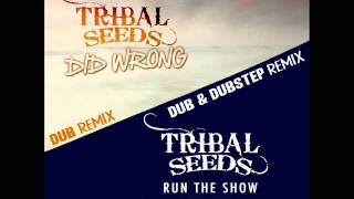 Tribal Seeds - Run The DubStep (Run The Show - DubStep Remix)
