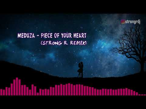 Meduza - Piece Of Your Heart Strong R Club Mix