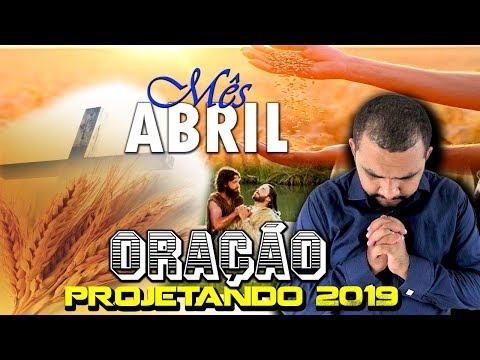 ORAÇÃO PROJETANDO 2019 | PRIMÍCIAS | ABENÇOANDO O MÊS DE ABRIL 01/04/2019 - PASTOR ELISEU LUSTOSA