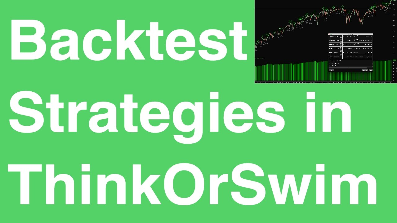 How to Create and Backtest Trading Strategies in Thinkorswim