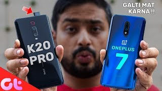 Redmi K20 Pro vs OnePlus 7 Full Comparison | AB GALTI MAT KARNA! | GT Hindi