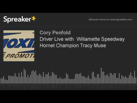 Driver Live with  Willamette Speedway Hornet Champion Tracy Muse (part 1 of 3)