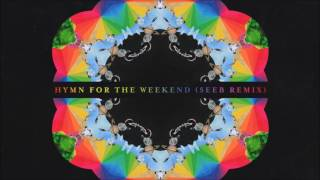 Coldplay - Hymn For The Weekend (Seeb Remix) - 1 HOUR VERSION