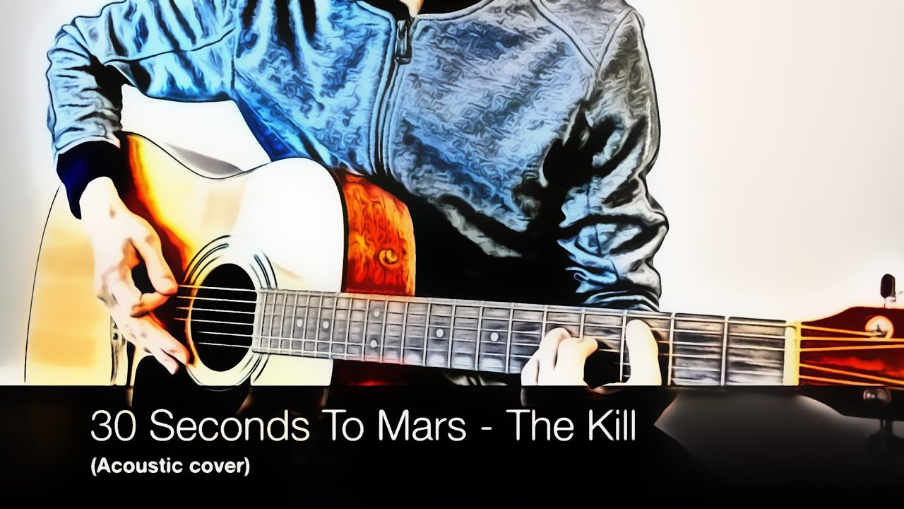 30 Seconds To Mars The Kill Acoustic Cover Tab Youtube