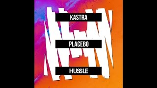 Kastra - Placebo (Original Mix)