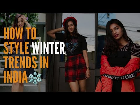 Styling Winter Trends In India Without Feeling Too HOT!!!