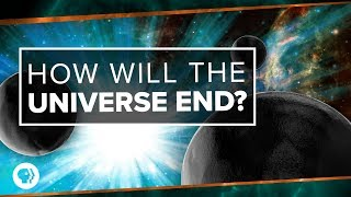 How Will the Universe End? | Space Time
