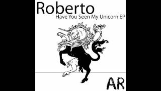 Roberto - Have You Seen My Unicorn [Markojux Remix]