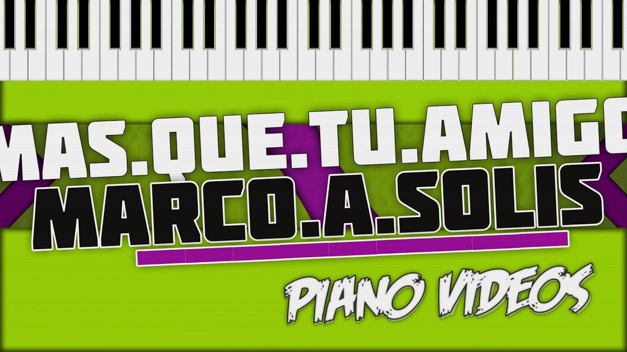 Mas Que Tu Amigo - Marco Antonio Solís Piano Tutorial - Piano videos ...