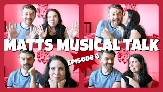 Matts Musical Talk Episode 6