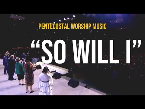 """So Will I"" song Apostolic/Pentecostal Worship Music"