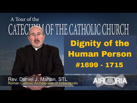Tour of the Catechism #59 - Dignity Of The Human Person