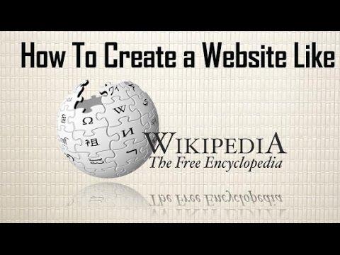 How To Create A Website Like Wikipedia