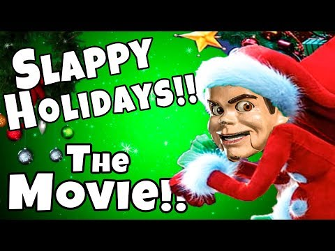 The Movie SLAPPY Holidays!!!