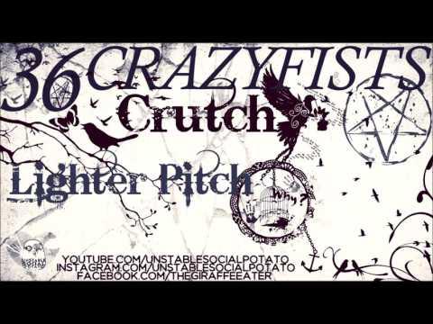 36 Crazyfists - Crutch (Lighter Pitch)