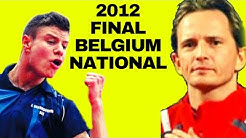SAIVE Jean-Michel - VANROSSOMME Emilien Final 2012 Beglium National Table Tennis