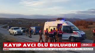 KAYIP AVCI ÖLÜ BULUNDU!