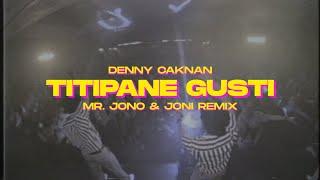 TITIPANE GUSTI - DENNY CAKNAN ( Mr.Jono & Joni REMIX )