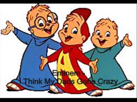 Eminem - I Think My Dads Gone Crazy [Chipmunk Version]