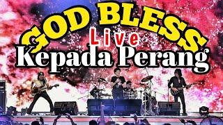 GOD BLESS Live - Kepada Perang