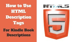 How To Use HTML Description Tags - Kindle Direct Publishing: Kindle Book Descriptions
