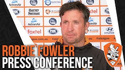 Full Press Conference: Robbie Fowler