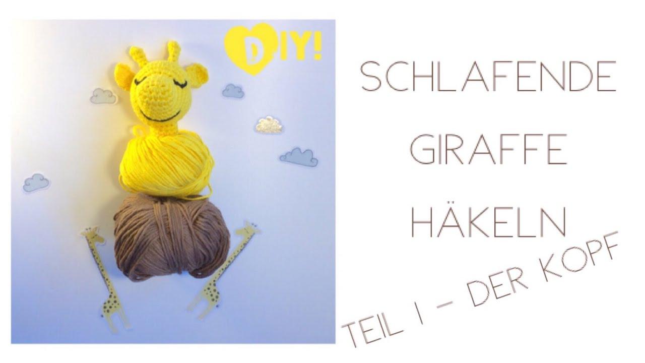 Diy Giraffe Häkeln Teil 1 Der Kopf Youtube