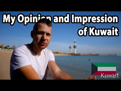 KUWAIT Travel Summary /Trip Review /My Impressions /Opinion /Experiences