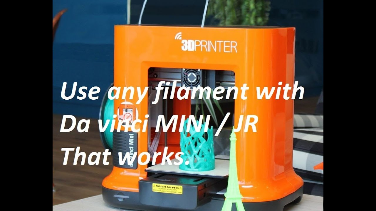 How to use any filament for da vinci mini / JR  That works!