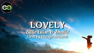 Lovely - Billie Eilish Ft. Khalid Cover by Eltasya Natasha [Lyrics & Terjemahan]