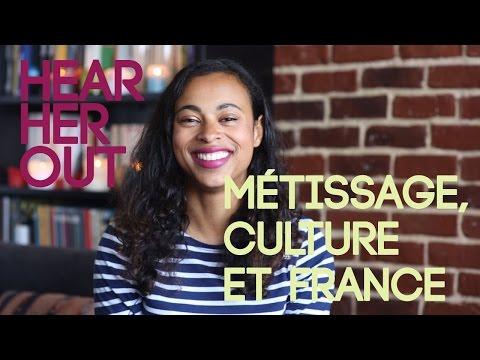HEAR HER OUT - Métissage, cultures et France.