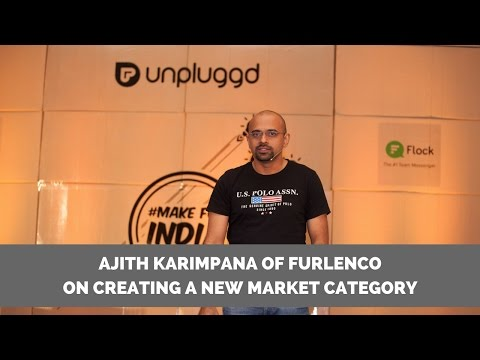 Creating a New Market category and Startup lessons learned : Ajith Karimpana of Furlenco at UnPluggd