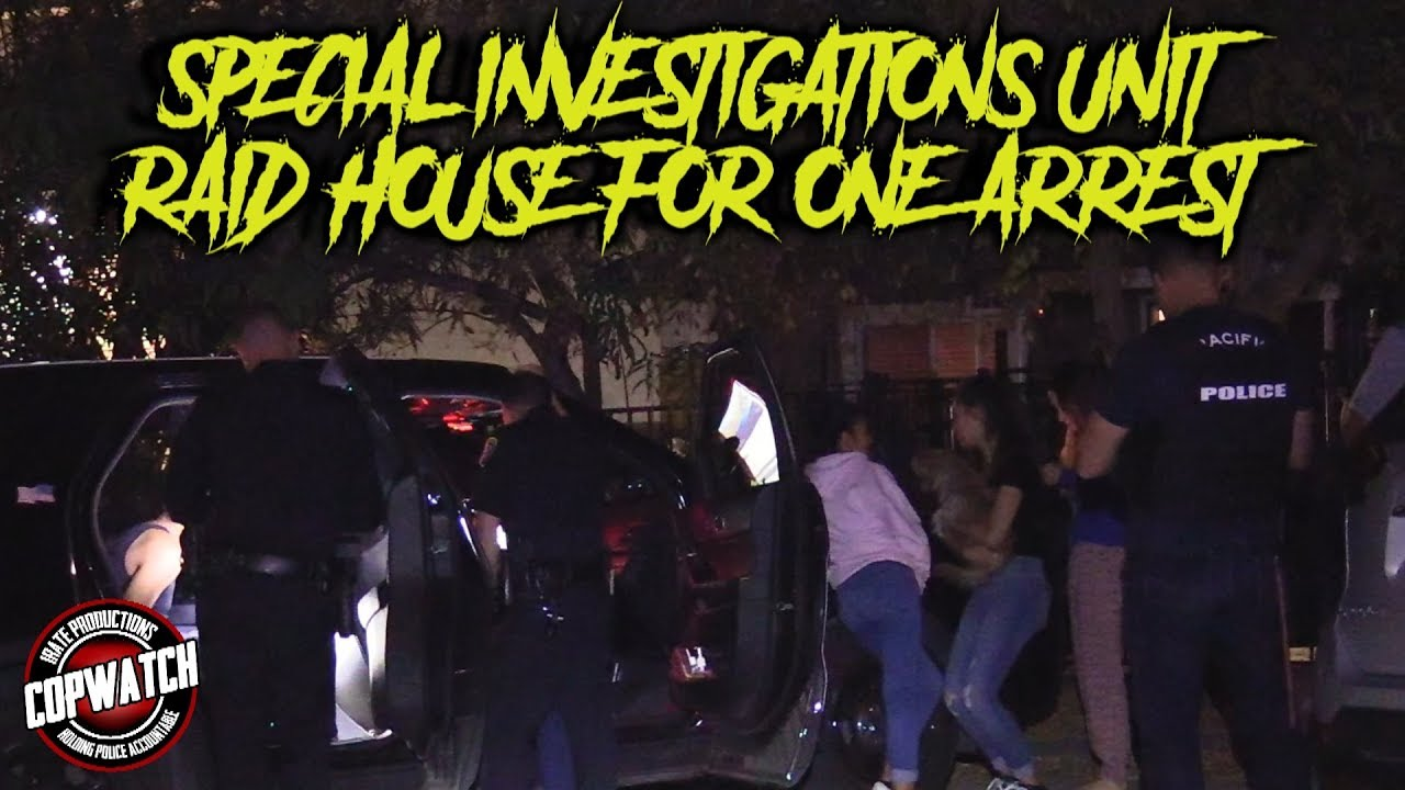 Copwatch | Special Investigations Unit Raid House for 1 Arrest
