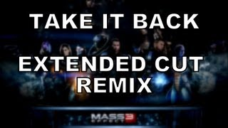 MASS EFFECT 3: TAKE IT BACK - EXTENDED CUT REMIX by Miracle Of Sound