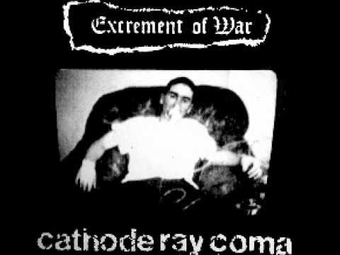 EXCREMENT OF WAR - Cathode Ray Coma [FULL ALBUM]