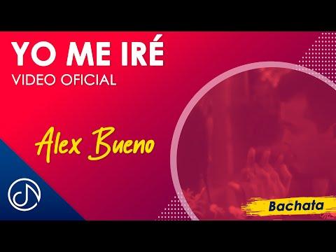 Yo Me Iré - Alex Bueno