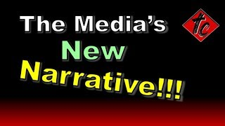 Truthification Chronicles The Media's NEW NARRATIVE!!!
