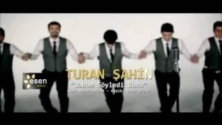BABAM DEDI BANA TURAN SAHIN Video
