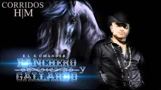 EL KOMANDER - RANCHERO Y GALLARDO