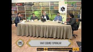 09-12-2017 Vaat Edilmi Topraklar - Hikmet almalar  Hilal TV