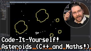 Code-It-Yourself! Asteroids (Simple C++ and Maths!)