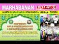 SEMARAK ! MARHABANAN ALBARZANJI, MAHALLUL QIYAM ~ MAULIDAN PONDOK BAMBU Ds. Bunder, Susukan, Cirebon
