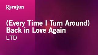 Karaoke (Every Time I Turn Around) Back in Love Again - LTD *