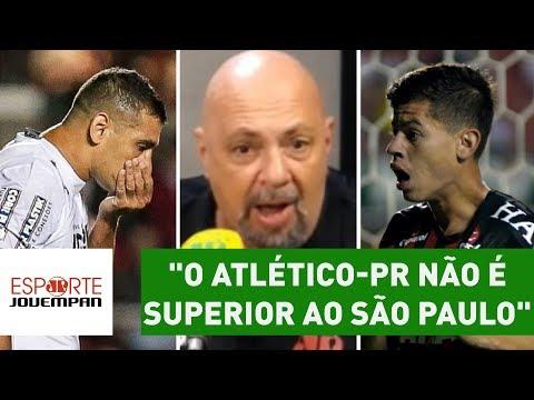 """""""O Atlético-PR não é superior ao São Paulo"""", dispara Nilson Cesar"""