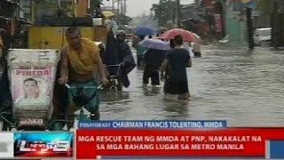 NTVL: Mga rescue team ng MMDA at PNP, nakakalat na sa mga bahang lugar sa Metro Manila