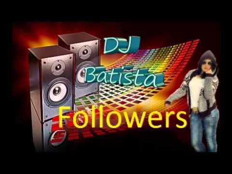 Dj Batista special session followers