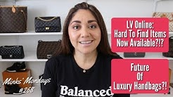 Minks' Mondays #268 | LV Online: Hard To Find Items, Now Available??? Future Of Luxury Handbags?!