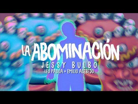Jessy Bulbo - La Abominación (Lyric Video)