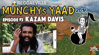 Interview with Kazam Davis @ Munchy's Yaad 2016 - Episode #3
